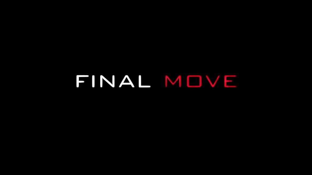 Final Move - Trailer